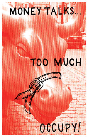 """Money Talks Too Much, Occupy!"" - Josh MacPhee. 2011. JustSeed Artist's Cooperative. Silkscreen print."
