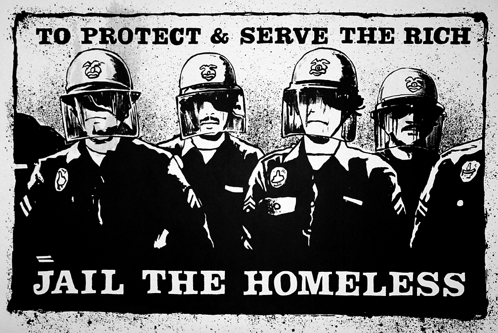"""To Protect and Serve the Rich - Jail the Homeless"" - Mark Vallen © Silkscreen. 1987. 19"" x 27"" inches."
