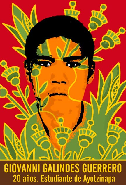 Giovanni Galindes Guerrero - Poster of the missing 20-year old Ayotzinapa student created by Argel Gómez Concheiro.