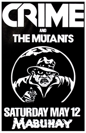 Poster announcing May 12, 1979 concert with CRIME and The Mutants at Mabuhay Gardens, San Francisco. Artist/James Stark.